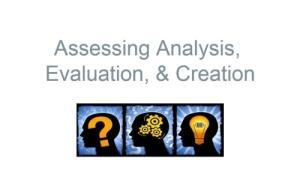 Assessing Analysis, Evaluation & Creation module