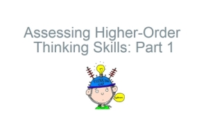 Accessing Higher-Order Thinking Skills Module, Part 1
